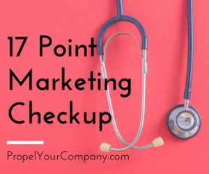 Time for a Marketing Checkup | Propel Marketing & Design, Inc.