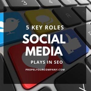 5 Key Roles Social Media Plays in SEO