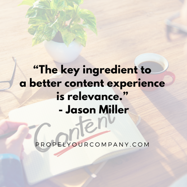 """The key ingredient to a better content experience is relevance."" - Jason Miller"