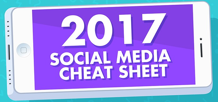 Social Media Cheat Sheet for 2017