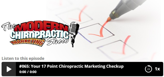The Modern Chiropractic Marketing Show: Your 17 Point Chiropractic Marketing Checkup