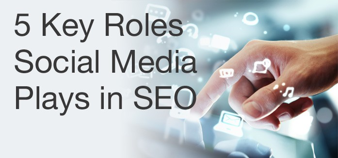 5 Key Roles Social Media Plays in SEO