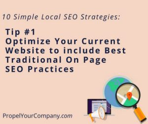 Optimize Your Current Website to include Best Traditional On Page SEO Practices and Make Sure Your Website is Mobile Friendly