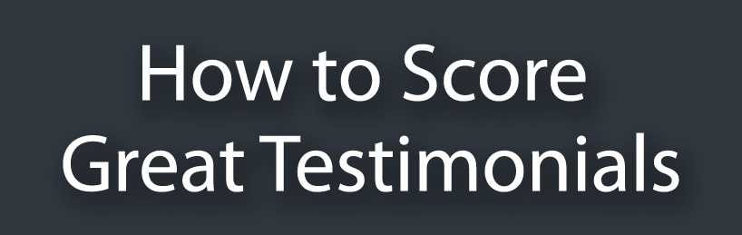how to score great client testimonials